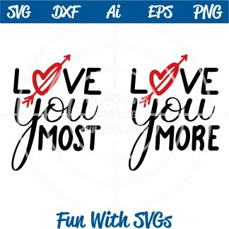 Love You More, Love You Most SVG Image With Svgs.