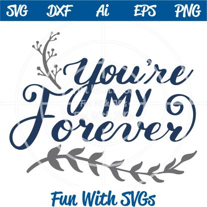 You're My Forever SVG Image