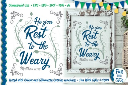 He Gives Rest to the Weary Matthew 11:28 Christian SVG Project Idea Image
