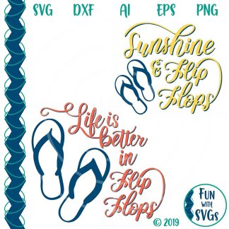 "TWO Flip Flop Svg Cut Files, ""Life is Better in Flip Flops"" and ""Sunshine & Flip Flops"" Image"
