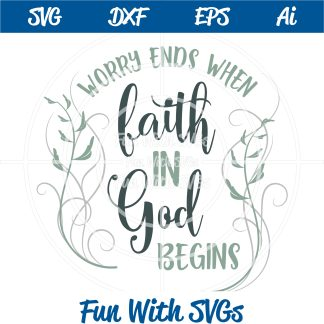 Worry Ends, Faith Begins SVG Image