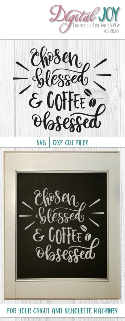 chosen, blessed, coffee obsessed SVG Project Idea Image