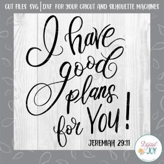 I Have Good Plans For You Jeremiah 29:11 Digital joy SVG Image