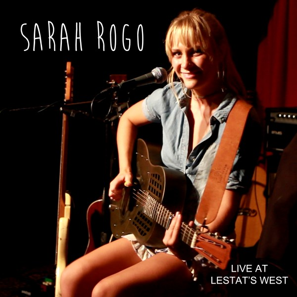 Sarah Rogo - Live at Lestat's West