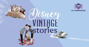 Disney Vintage Stories | Firenze @ La Compagnia | Florence | Italy