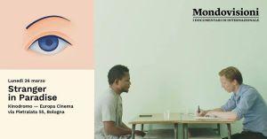 Mondovisioni #3 - Stranger in Paradise | Bologna @ Kinodromo | Bologna | Italy