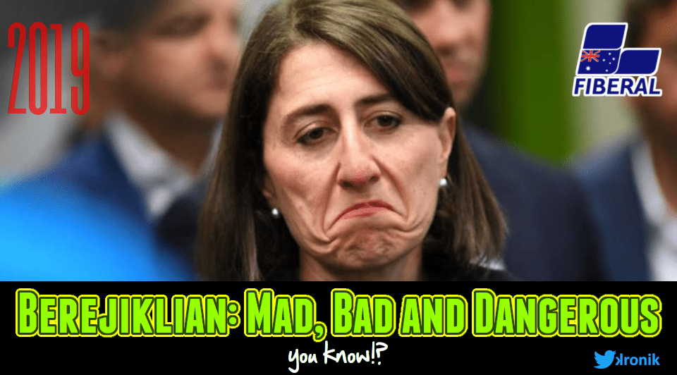 Image: Gladys Berejiklian - Mad, Bad and Dangerous you know?!