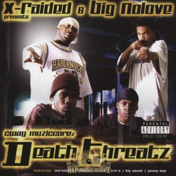 "X-Raided & Big Nolove - Death Threatz (Compilation) (2004) ..... Featured on ""The Game Is Old"""