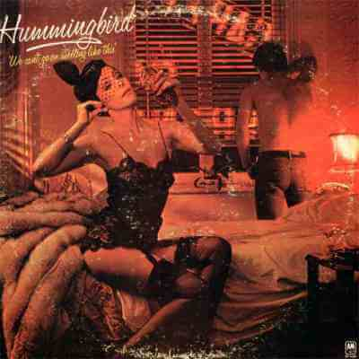 Hummingbird - We Can't Go On Meeting Like This
