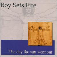 Boy Sets Fire - The Day The Sun Went Out on  Initial (1997)