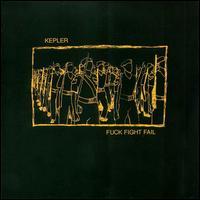 Kepler - Fuck Fight Fail on Troubleman Unlimited (2000)