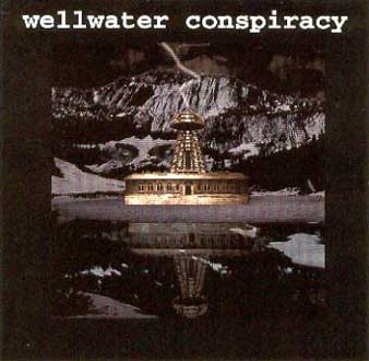 Wellwater Conspiracy - Brotherhood Of Electric: Operational Directives on Time Bomb (1999)