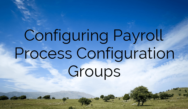 Configuring Payroll Process Configuration Groups