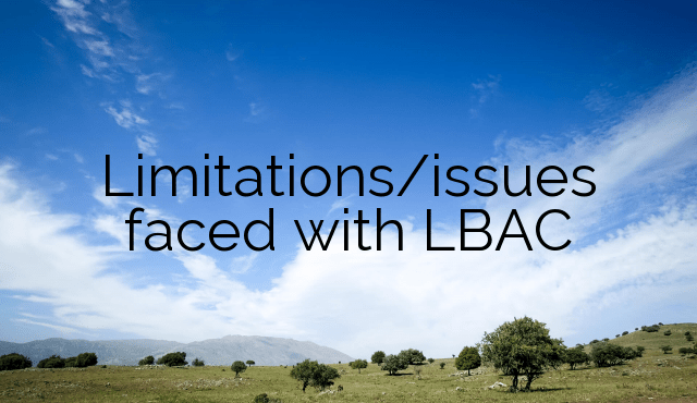 Limitations/issues faced with LBAC
