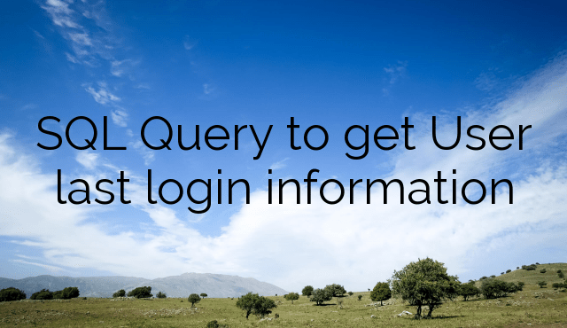 SQL Query to get User last login information