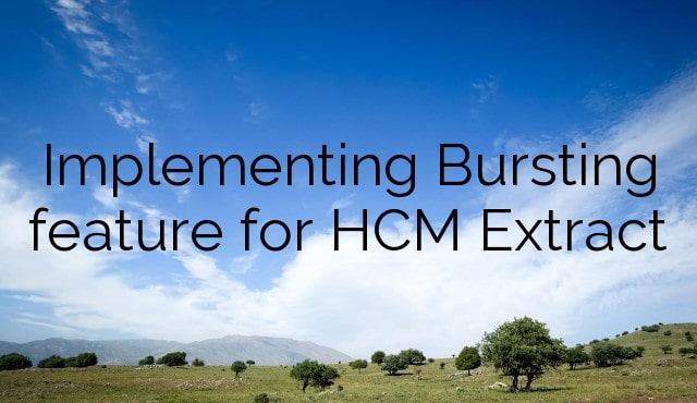 Implementing Bursting feature for HCM Extract