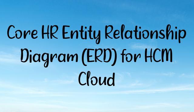 Core HR Entity Relationship Diagram (ERD) for HCM Cloud