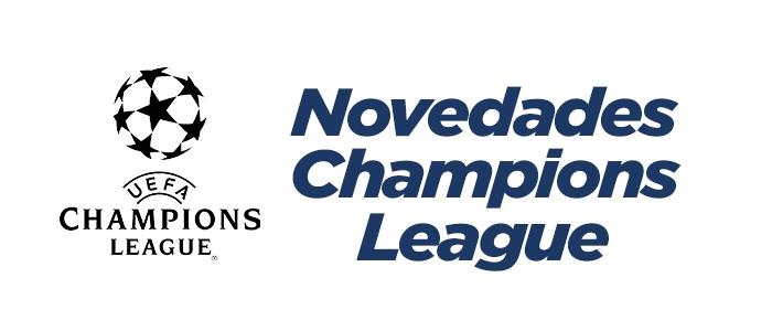 Novedades Champions League