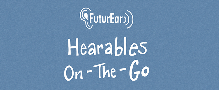 7-18-19 - Hearables On-the-Go