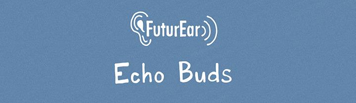 9-26-19 - Echo Buds