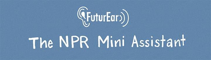 9-5-19 - The NPR Mini Assistant.jpg