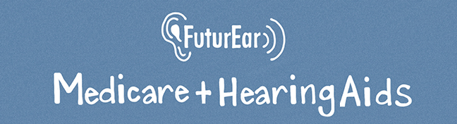 Medicare + Hearing Aids 2
