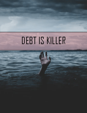 debt is killer