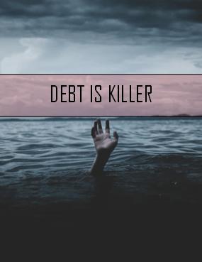 debt is killer
