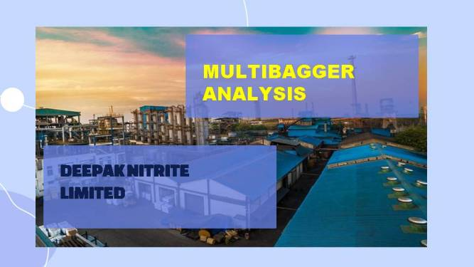 Deepak Nitrite Limited Multibagger is a chemical company. Their new phenol-acetone factory is pushing the business into a new growth phase.