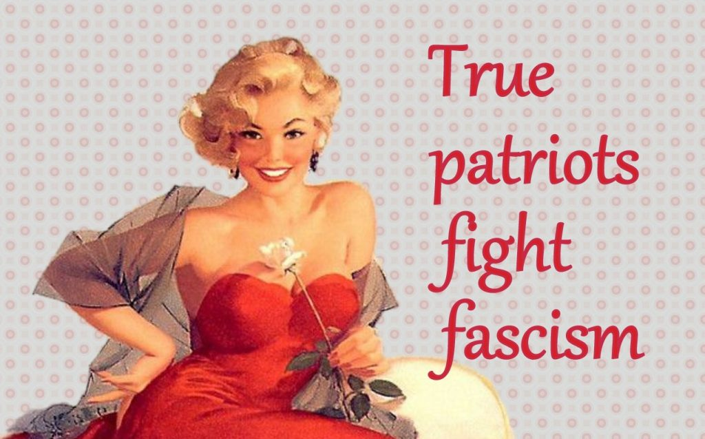 "retro girl with rose says, ""True patriots fight fascism"""
