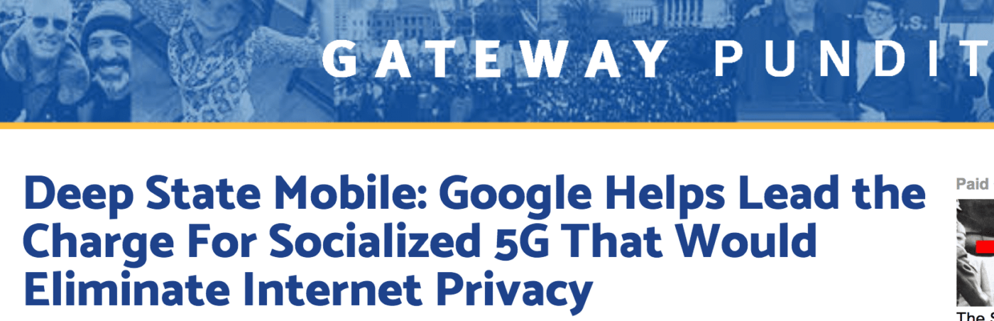 The Alt Right Thinks 5G Network Plans Are a Deep State Conspiracy Spearheaded By Google