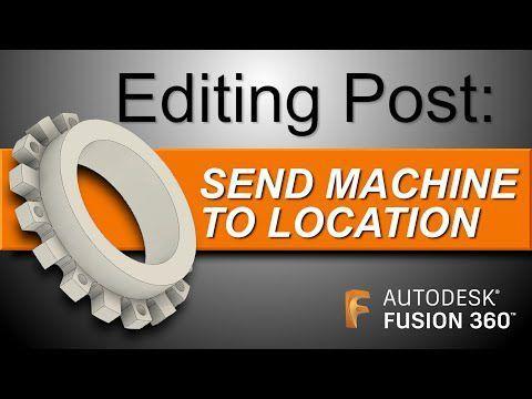 Editing CNC Post Processors: Send Machine to Location! FF125