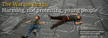 WAR ON DRUGS HARMING OUR YOUNG