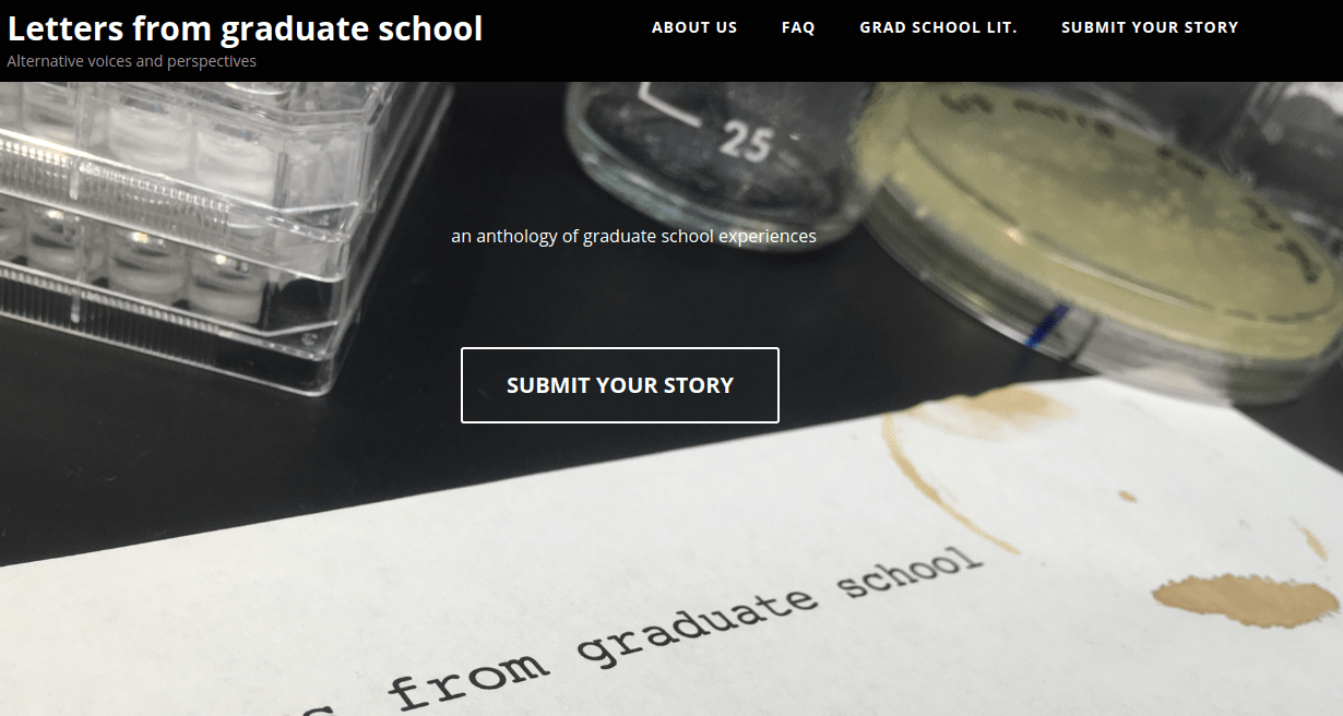 letters from grad school collecting graduate school experiences below we are sharing a call for your graduate school experiences for the letters from graduate school project which also has a page on their website