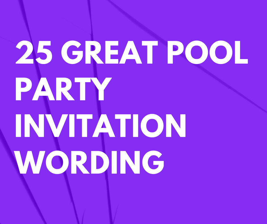 25 great pool party invitation wording