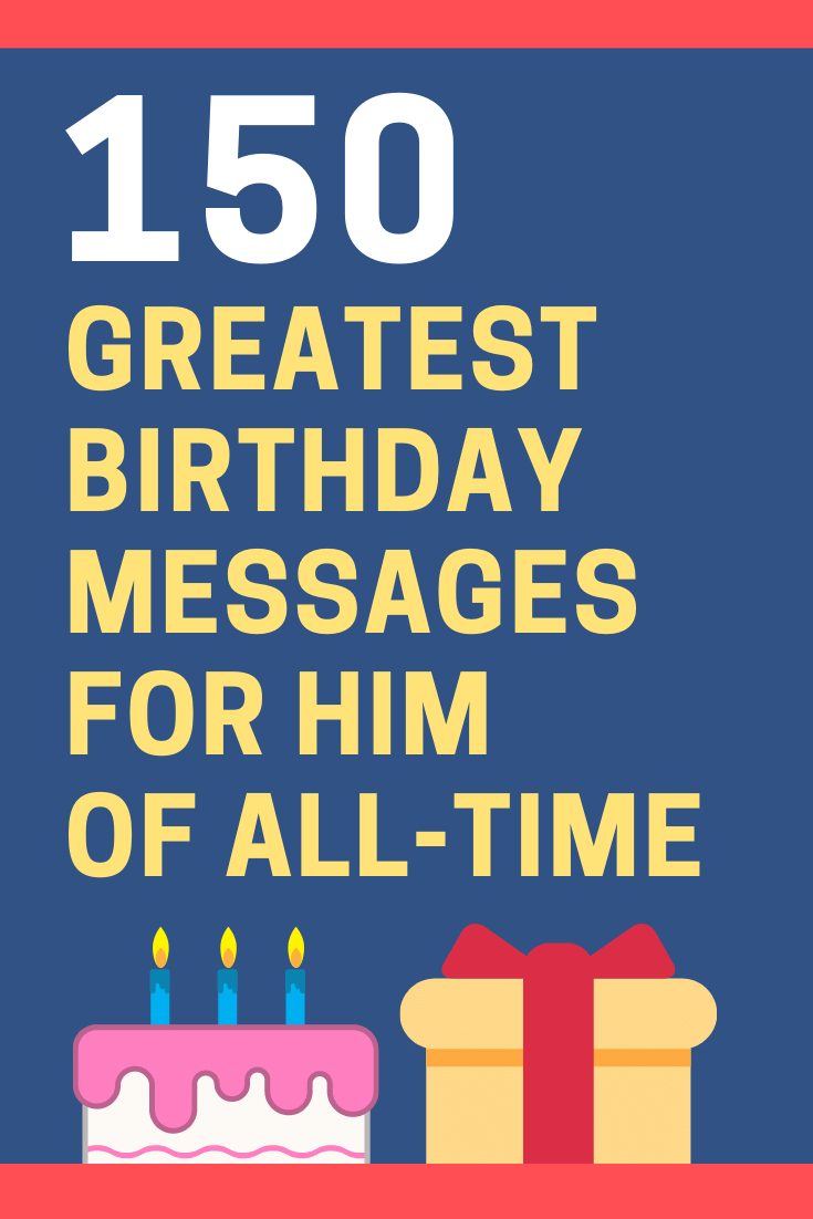 150 Perfect Happy Birthday Messages For Him With Images Futureofworking Com