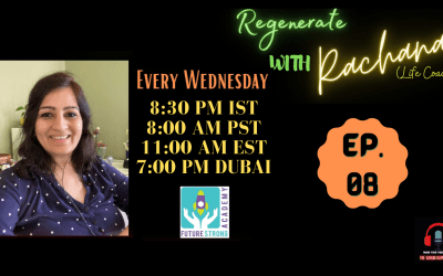 Regenerate with Rachana | Ep. 8. | Afraid Of Rejection & Failure? HERE's How Leaders Conquer Fear
