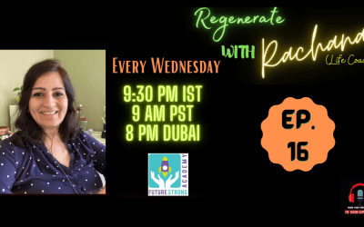 Regenerate with Rachana | Ep. 16. | Education Revolution: Shaping The Digital Future Of Our Children