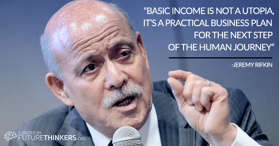 Jeremy Rifkin Basic Income quote on FutureThinkers.org
