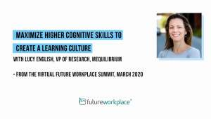 Maximize Higher Cognitive Skills to Create a Learning Culture