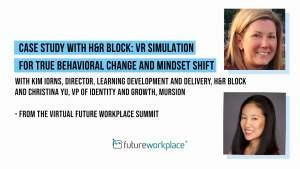 Case Study with H&R Block: VR Simulation for True Behavioral Change and Mindset Shift