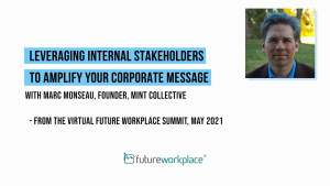 Leveraging Internal Stakeholders to Amplify Your Corporate Message