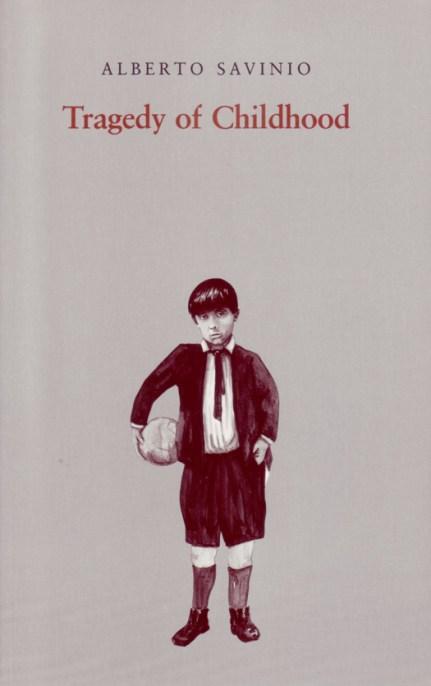 Alberto Savinio - Tragedy of Childhood 1