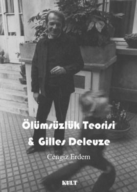 [Cengiz Erdem] Ölümsüzlük Teorisi ve Gilles Deleuze 1