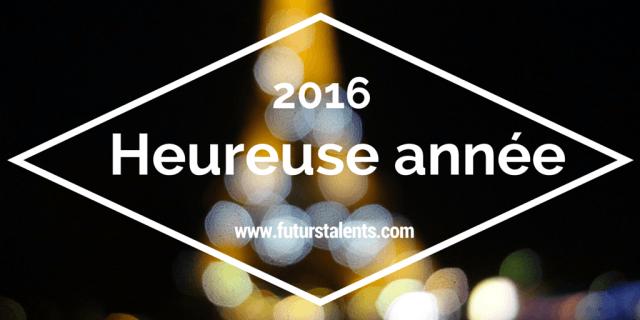 Heureuse années 2016 - FutursTalents