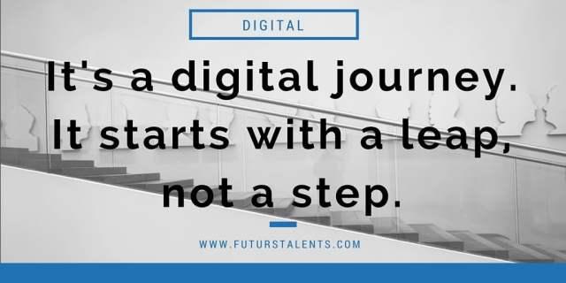 La transformation digitale est une culture. C'est un voyage. Cela commence avec un saut, pas un juste un petit pas.