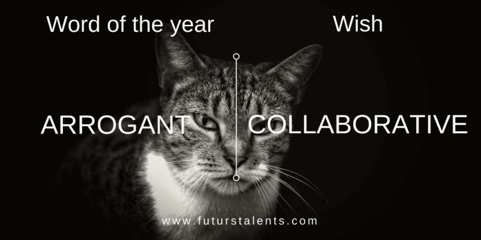 Mot de l'année Post ARROGANT vs COLLABORATIVE - Word of the year - Blog FutursTalents - Jean-Baptiste Audrerie 2016