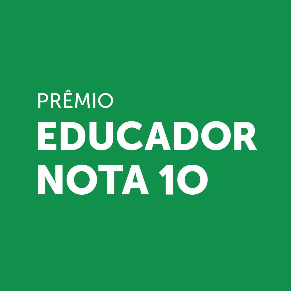 Prêmio Educador Nota 10 recebe inscrições de todos os estados do país