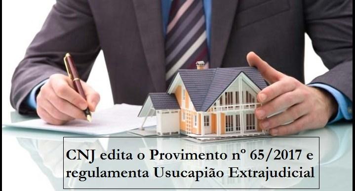 Imobiliário n. 02 - CNJ regulamenta Usucapião Extrajudicial
