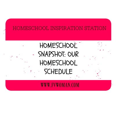 Homeschool Snapshot: Our Homeschool Schedule